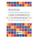 Badania jako Podstawa Projektowania User Experience (9788301183158)