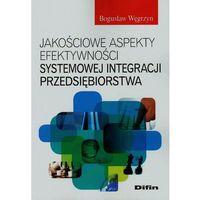 Jakościowe aspekty efektywności systemowej integracji przedsiębiorstwa, DIFIN