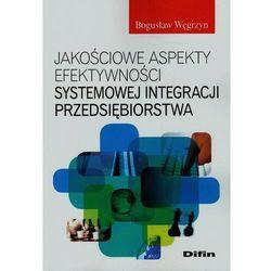 Jakościowe aspekty efektywności systemowej integracji przedsiębiorstwa, książka w oprawie miękkej