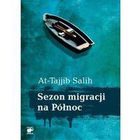 SEZON MIGRACJI NA PÓŁNOC Salih At-Tajjib