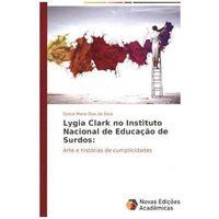 Lygia Clark no Instituto Nacional de Educação de Surdos: Dias da Silva, Graça Maria