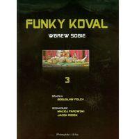 Funky Koval - 3 - Wbrew sobie. (9788376488554)