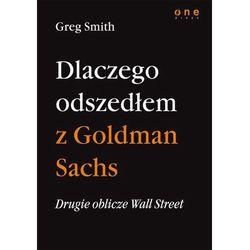 Drugie oblicze Wall Street, czyli dlaczego odszedłem z Goldman Sachs (Greg Smith)