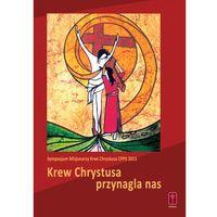 KREW CHRYSTUSA PRZYNAGLA NAS + PŁYTA CD