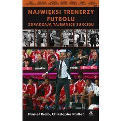 NAJWIĘKSI TRENERZY FUTBOLU ZDRADZAJĄ TAJEMNICE SUKCESU, książka z kategorii Książki sportowe