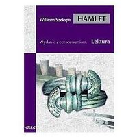 William Shakespeare. Hamlet - lektury z omówieniem, liceum i technikum. (9788373270237)