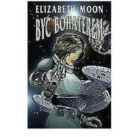 BYĆ BOHATEREM ESMAY SUIZA 1 Elizabeth Moon (2005)