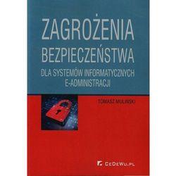Zagrożenia bezpieczeństwa dla systemów informatycznych e-administracj., książka z kategorii Biznes, ekono