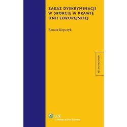 Zakaz Dyskryminacji W Sporcie W Prawie Unii Europejskiej (ilość stron 200)