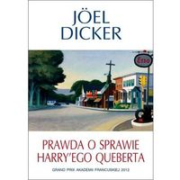 Prawda o sprawie Harry'ego Queberta - Joel Dicker, Dicker Joel
