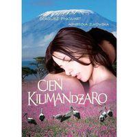 Cień Kilimandżaro - Sergiusz Pinkwart, Agnieszka Żukowska