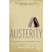 Austerity: The History of a Dangerous Idea, Mark Blyth