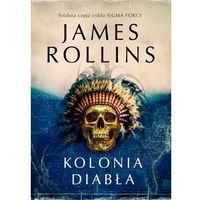 James Rollins: Kolonia diabła e-book, okładka ebook
