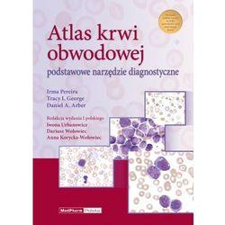 Atlas krwi obwodowej Podstawowe narzędzie diagnostyczne (ISBN 9788378460565)