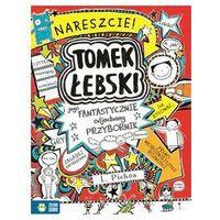 Tomek Łebski i jego fantastycznie odjechany przybornik - Wysyłka od 4,99 - porównuj ceny z wysyłką (97883