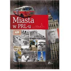 Miasta w PRL-u, pozycja wydana w roku: 2011
