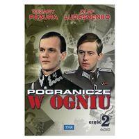 Pogranicze w ogniu - część 2 (4 DVD) - Juliusz Janczur, Andrzej Konic