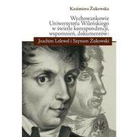 Wychowankowie Uniwersytetu Wileńskiego w świetle korespondencji, wspomnień, dokumentów: Joachim Lele