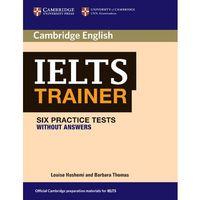 Cambridge IELTS Trainer. Six Practice Tests. Podręcznik Bez Klucza, Cambridge University Press