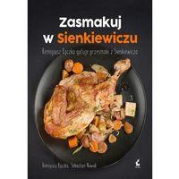 Zasmakuj w Sienkiewiczu - Dostawa 0 zł (9788381100144)