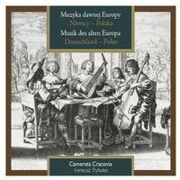 Muzyka dawnej Europy - Niemcy i Polska - Camerata Cracovia