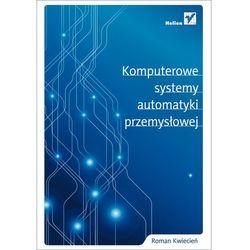 Komputerowe systemy automatyki przemysłowej (ISBN 9788324651429)