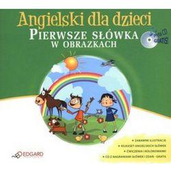 Angielski dla dzieci. Pierwsze słówka w obrazkach + CD (ilość stron 64)