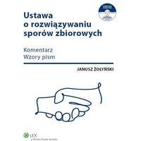 Ustawa o rozwiązywaniu sporów zbiorowych (9788326415623)