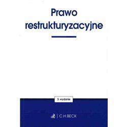 Prawo restrukturyzacyjne. Wydanie 3. St.pr 09.2016 + zakładka do książki GRATIS, pozycja wydawnicza
