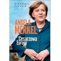 Angela Merkel. Cesarzowa Europy (408 str.)