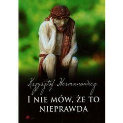 I Nie Mów, Że To Nieprawda, pozycja wydana w roku: 2012