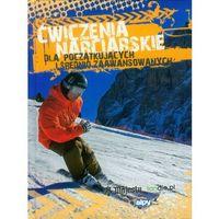 Ćwiczenia narciarskie dla początkujących i średnio zaawansowanych (130 str.)