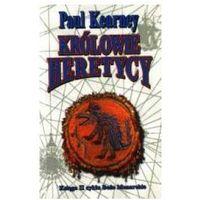 KRÓLOWIE HERETYCY. TOM 2 BOŻE MONARCHIE Kearney Paul