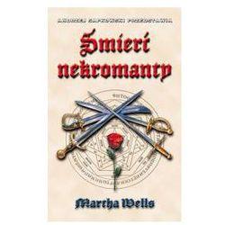 ŚMIERĆ NEKROMANTY Martha Wells, książka z ISBN: 9788389004246