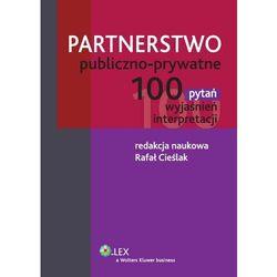 Partnerstwo publiczno-prywatne. 100 pytań, wyjaśnień, interpretacji [PRZEDSPRZEDAŻ], rok wydania (2014)