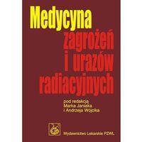 Medycyna zagrożeń i urazów radiacyjnych