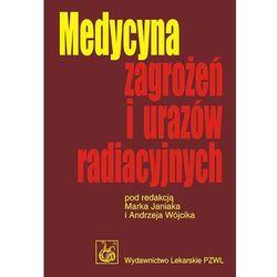 Medycyna zagrożeń i urazów radiacyjnych (Korniszewski Lech)