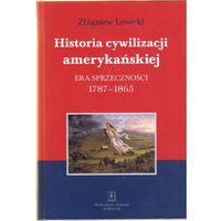 Historia cywilizacji amerykańskiej t.2 Era sprzeczności. 1787-1865, oprawa twarda