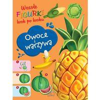 Owoce i Warzywa Wesołe figurki - Praca zbiorowa (2016)