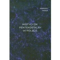 Mistycyzm pentekostalny w Polsce, książka w oprawie miękkej