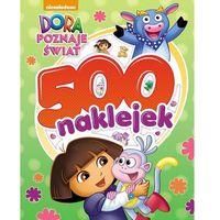 Dora poznaje świat. 500 naklejek - Jeśli zamówisz do 14:00, wyślemy tego samego dnia. Darmowa dostawa, ju�