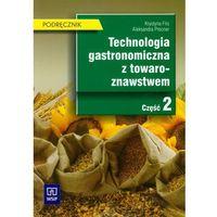 Technologia gastronomiczna z towaroznawstwem Część 2 Podręcznik (296 str.)