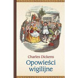 Opowieści wigilijne - Dostępne od: 2014-12-01, książka z kategorii Literatura piękna i klasyczna