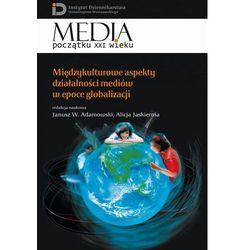 Międzykulturowe aspekty działalności mediów w epoce globalizacji, książka z kategorii Prawo, akty prawne