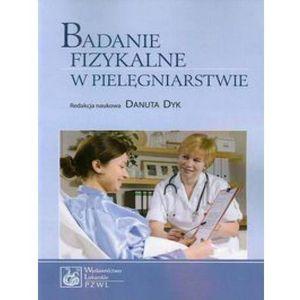 Badanie fizykalne w pielęgniarstwie (9788320046656)