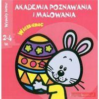 Akademia poznawania i malowania Wielkanoc 2-4 lata (24 str.)