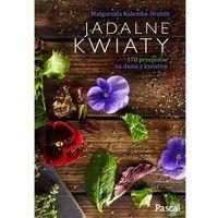 Jadalne kwiaty - Małgorzata Kalemba-Drożdż