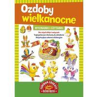 Wycinanki i czytanki Ozdoby wielkanocne (32 str.)