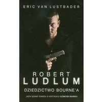 Dziedzictwo Bourne'a - Lustbader Eric, Ludlum Robert (9788376598680)