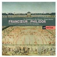 Francoeur, Philidor: Festive And Ceremonial Music For Versailles - Francois Francoeur, 0963442